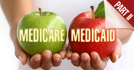 Medicare vs. Medicaid- What's the Difference? (Part II)